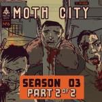 Moth City Season 3 Part 2 Review